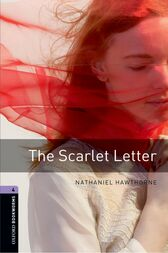 The Scarlet Letter Level 4 Oxford Bookworms Library by Nathaniel Hawthorne