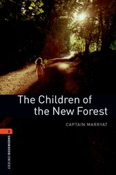 The Children of the New Forest Level 2 Oxford Bookworms Library by Captain Marryat