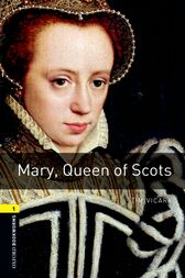 Mary Queen of Scots Level 1 Oxford Bookworms Library by Tim Vicary