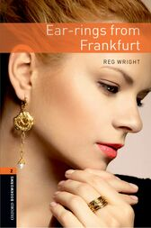 Ear-rings from Frankfurt Level 2 Oxford Bookworms Library by Reg Wright