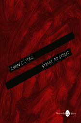 Street to Street by Brian Castro