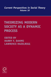 Theorizing Modern Society as a Dynamic Process by Harry F. Dahms