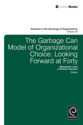 Garbage Can Model of Organizational Choice: Looking Forward at Forty