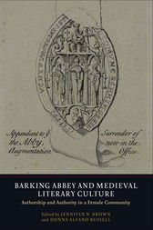 Barking Abbey and Medieval Literary Culture by Jennifer N. Brown