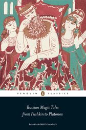 Russian Magic Tales from Pushkin to Platonov by Robert Chandler