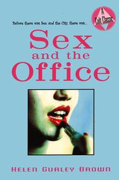Sex and the Office by Helen Gurley Brown
