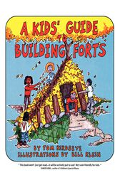 A Kids' Guide to Building Forts by Tom Birdseye