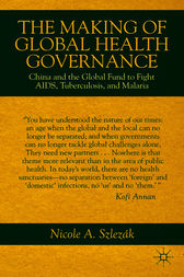 The Making of Global Health Governance by Nicole A. Szlezák