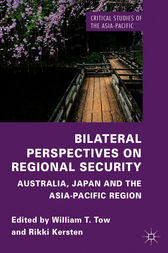 Bilateral Perspectives on Regional Security by William Tow