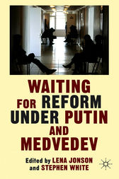 Waiting For Reform Under Putin and Medvedev by Lena Jonson