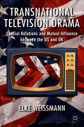 Transnational Television Drama: Special Relations and Mutual Influence between the US and UK
