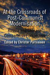 At the Crossroads of Post-Communist Modernisation by Christer Pursiainen
