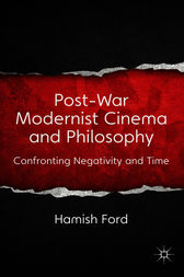 Post-War Modernist Cinema and Philosophy by Hamish Ford