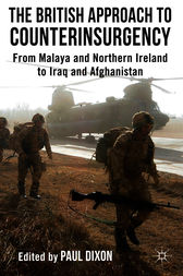 The British Approach to Counterinsurgency by Paul Dixon