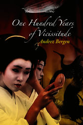 100 Years of Vicissitude by Andrez Bergen