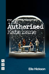The Authorised Kate Bane by Ella Hickson