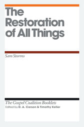 The Restoration of All Things by Sam Storms