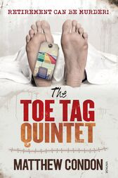 The Toe Tag Quintet by Matthew Condon
