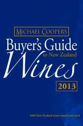 Buyer's Guide to New Zealand Wines 2013 by Michael Cooper