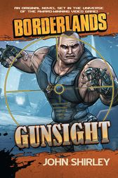 Borderlands: Gunsight by John Shirley
