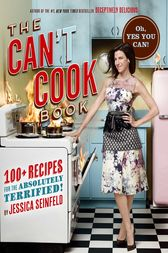 The Can't Cook Book by Jessica Seinfeld