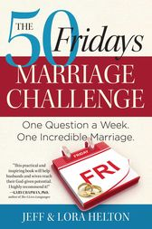 The 50 Fridays Marriage Challenge by Jeff Helton
