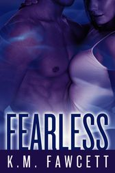 Fearless by K.M. Fawcett