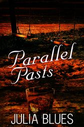 Parallel Pasts by Julia Blues