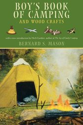 Boy's Book of Camping and Wood Crafts by Bernard S. Mason