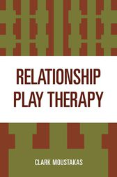 Relationship Play Therapy by Clark Moustakas