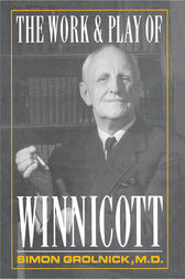 Work and Play of Winnicott by Simon A. Gronlnick