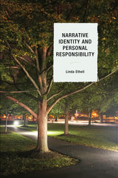 Narrative Identity and Personal Responsibility by Linda Ethell