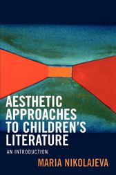 Aesthetic Approaches to Children's Literature by Maria Nikolajeva