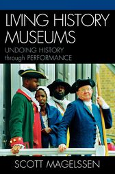Living History Museums by Scott Magelssen