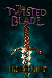 Twisted Blade by J Mccurdy