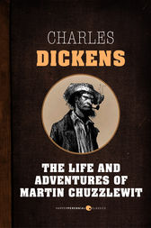 The Life And Adventures Of Martin Chuzzlewit by Charles Dickens