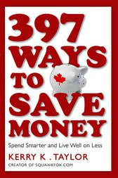 397 Ways To Save Money by Kerry  K. Taylor