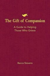 The Gift of Compassion by Becca Stevens