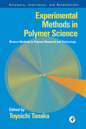 Experimental Methods in Polymer Science by Toyoichi Tanaka