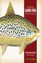 Freshwater Game Fish of North America by Peter G. Thompson