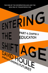 Education (Entering the Shift Age, eBook 7) by David Houle