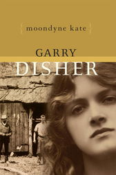 Moondyne Kate by Garry Disher