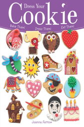 Dress Your Cookie by Joanna Farrow