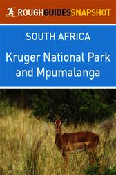 Kruger National Park and Mpumalanga Rough Guides Snapshot South Africa (includes Pilgrim's Rest, Blyde River Canyon, Nelspruit, and Hazyview) by Barbara McCrea