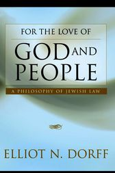 For the Love of God and People by Elliot N. Dorff