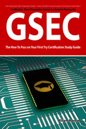 GSEC GIAC Security Essential Certification Exam Preparation Course in a Book for Passing the GSEC Certified Exam - The How To Pass on Your First Try Certification Study Guide - Second Edition by William Manning