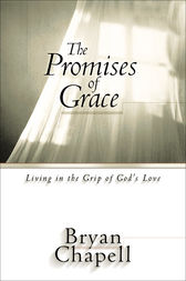 The Promises of Grace by Bryan Chapell