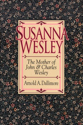 Susanna Wesley by Arnold A. Dallimore