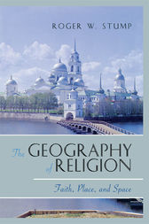 The Geography of Religion by Roger W. Stump