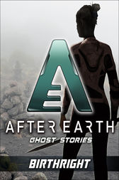 Birthright - After Earth: Ghost Stories (Short Story) by Peter David
